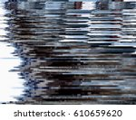 modern glitched background... | Shutterstock .eps vector #610659620