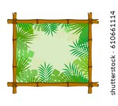 bamboo frame with tropical... | Shutterstock .eps vector #610661114