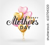 mothers day heart gold balloons | Shutterstock .eps vector #610704320