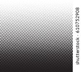 small dots halftone background. ... | Shutterstock .eps vector #610752908
