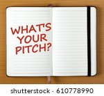 the words what's your pitch in... | Shutterstock . vector #610778990