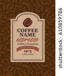 design vector label for coffee... | Shutterstock .eps vector #610859786