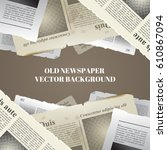 old newspapers background.... | Shutterstock .eps vector #610867094