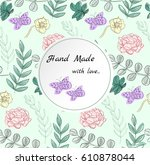 hand made with love floral... | Shutterstock .eps vector #610878044