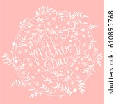 happy mothers day lettering.... | Shutterstock .eps vector #610895768