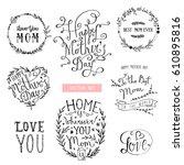 mothers day lettering... | Shutterstock .eps vector #610895816
