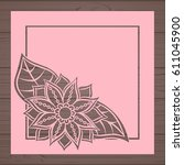 die cut card. laser cut vector... | Shutterstock .eps vector #611045900