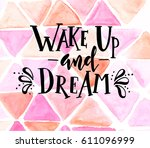 wake up and dream. hand drawn... | Shutterstock .eps vector #611096999