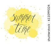 hand lettering text summer time ... | Shutterstock .eps vector #611099324