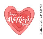 happy mother's day hand drawn... | Shutterstock .eps vector #611144240