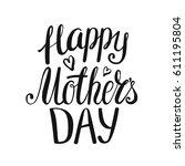 happy mothers day. handwriting... | Shutterstock .eps vector #611195804