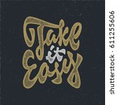 take it easy vintage quote... | Shutterstock .eps vector #611255606