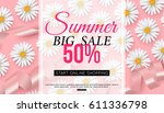 summer sale banner with daisy... | Shutterstock .eps vector #611336798