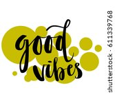 good vibes lettering quote card ... | Shutterstock .eps vector #611339768