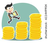 businessman is climbing coin... | Shutterstock .eps vector #611449904