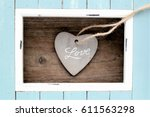 valentine  heart on wooden... | Shutterstock . vector #611563298