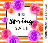 big spring sale with colorful... | Shutterstock .eps vector #611570960
