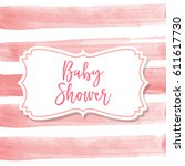 baby shower card  illustration... | Shutterstock .eps vector #611617730