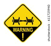 warning barbed wire. sign ...   Shutterstock .eps vector #611725940