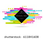 abstract geometric composition... | Shutterstock .eps vector #611841608