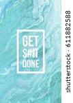 get shit done motivational... | Shutterstock . vector #611882588