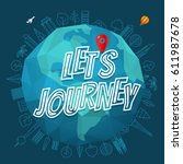 lets journey concept. the earth ... | Shutterstock .eps vector #611987678
