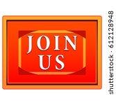 big orange button join us.... | Shutterstock . vector #612128948