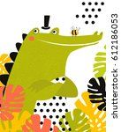 poster. a cartoon crocodile.... | Shutterstock .eps vector #612186053