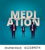 mediation concept. mediator...   Shutterstock .eps vector #612189074