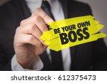 be your own boss   Shutterstock . vector #612375473