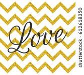 cute love black lettering... | Shutterstock .eps vector #612618350