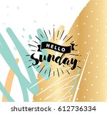 hello sunday. inspirational... | Shutterstock .eps vector #612736334