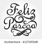 feliz pascoa is happy easter in ... | Shutterstock .eps vector #612769268