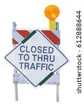 Closed To Thru Traffic Sign....