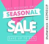 seasonal sale  this weekend... | Shutterstock .eps vector #612903119
