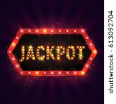 shining retro sign jackpot... | Shutterstock .eps vector #613092704