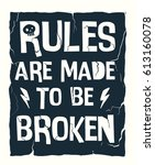 rules are made to be broken... | Shutterstock .eps vector #613160078