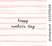 mother's day greeting card... | Shutterstock .eps vector #613259618