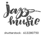 jazz music hand drawing grunge... | Shutterstock .eps vector #613280750