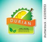 the durian fruit label  fruit... | Shutterstock .eps vector #613350053