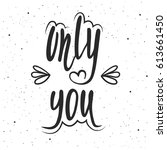 only you lettering. hand drawn... | Shutterstock .eps vector #613661450