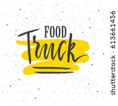 food truck lettering. hand... | Shutterstock .eps vector #613661456