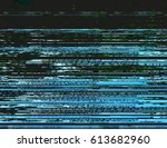 modern glitched background... | Shutterstock .eps vector #613682960