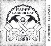happy labour day vector logo  | Shutterstock .eps vector #613692533