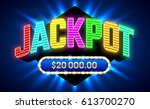 jackpot gambling game bright... | Shutterstock .eps vector #613700270