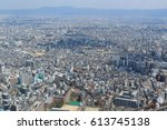 cityscape of osaka from harukas ... | Shutterstock . vector #613745138