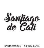 santiago de cali  text design.... | Shutterstock .eps vector #614021648