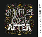 hand drawn lettering happily... | Shutterstock .eps vector #614041490