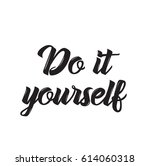 do it yourself  quote.... | Shutterstock .eps vector #614060318