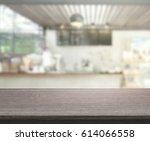 table top and blur restaurant...   Shutterstock . vector #614066558